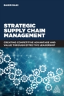 Strategic Supply Chain Management : Creating Competitive Advantage and Value Through Effective Leadership - eBook