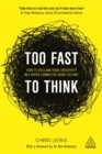Too Fast to Think : How to Reclaim Your Creativity in a Hyper-connected Work Culture - Book
