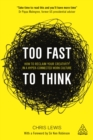 Too Fast to Think : How to Reclaim Your Creativity in a Hyper-connected Work Culture - eBook