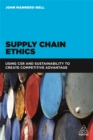 Supply Chain Ethics : Using CSR and Sustainability to Create Competitive Advantage - Book