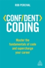 Confident Coding : Master the Fundamentals of Code and Supercharge Your Career - Book