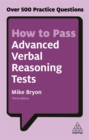 How to Pass Advanced Verbal Reasoning Tests : Over 500 Practice Questions - Book