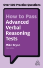 How to Pass Advanced Verbal Reasoning Tests : Over 500 Practice Questions - eBook
