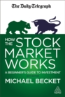 How the Stock Market Works : A Beginner's Guide to Investment - Book