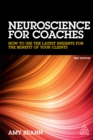 Neuroscience for Coaches : How to Use the Latest Insights for the Benefit of Your Clients - eBook