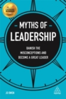 Myths of Leadership : Banish the Misconceptions and Become a Great Leader - Book