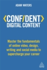 Confident Digital Content : Master the Fundamentals of Online Video, Design, Writing and Social Media to Supercharge Your Career - Book