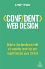Confident Web Design : Master the Fundamentals of Website Creation and Supercharge Your Career - Book