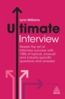 Ultimate Interview : Master the Art of Interview Success with 100s of Typical, Unusual and Industry-specific Questions and Answers - eBook