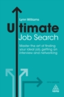 Ultimate Job Search : Master the Art of Finding Your Ideal Job, Getting an Interview and Networking - eBook