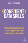 Confident Data Skills : Master the Fundamentals of Working with Data and Supercharge Your Career - Book
