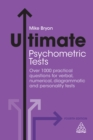 Ultimate Psychometric Tests : Over 1000 Practical Questions for Verbal, Numerical, Diagrammatic and Personality Tests - eBook