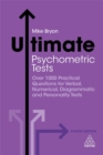 Ultimate Psychometric Tests : Over 1000 Practical Questions for Verbal, Numerical, Diagrammatic and Personality Tests - Book