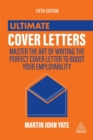 Ultimate Cover Letters : Master the Art of Writing the Perfect Cover Letter to Boost Your Employability - Book