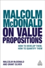 Malcolm McDonald on Value Propositions : How to Develop Them, How to Quantify Them - Book