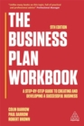 The Business Plan Workbook : A Step-By-Step Guide to Creating and Developing a Successful Business - Book