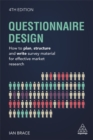 Questionnaire Design : How to Plan, Structure and Write Survey Material for Effective Market Research - Book