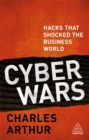Cyber Wars : Hacks That Shocked the Business World - Book