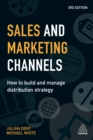 Sales and Marketing Channels : How to Build and Manage Distribution Strategy - eBook