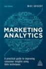 Marketing Analytics : A Practical Guide to Improving Consumer Insights Using Data Techniques - Book