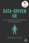 Data-Driven HR : How to Use Analytics and Metrics to Drive Performance - Book