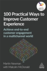 100 Practical Ways to Improve Customer Experience : Achieve End-to-End Customer Engagement in a Multichannel World - Book