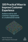 100 Practical Ways to Improve Customer Experience : Achieve End-to-End Customer Engagement in a Multichannel World - eBook