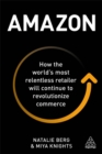 Amazon : How the World's Most Relentless Retailer will Continue to Revolutionize Commerce - Book