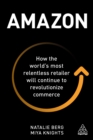Amazon : How the World's Most Relentless Retailer will Continue to Revolutionize Commerce - eBook