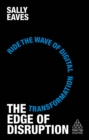 The Edge of Disruption : Ride the Wave of Digital Transformation - Book