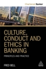 Culture, Conduct and Ethics in Banking : Principles and Practice - Book