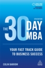 The 30 Day MBA : Your Fast Track Guide to Business Success - Book