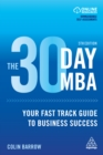 The 30 Day MBA : Your Fast Track Guide to Business Success - eBook