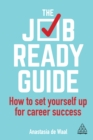 The Job-Ready Guide : How to Set Yourself Up for Career Success - eBook