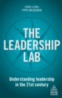 The Leadership Lab : Understanding Leadership in the 21st Century - eBook