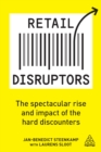 Retail Disruptors : The Spectacular Rise and Impact of the Hard Discounters - eBook