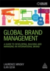 Global Brand Management : A Guide to Developing, Building & Managing an International Brand - Book