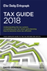 The Daily Telegraph Tax Guide 2018 : Understanding the Tax System, Completing Your Tax Return and Planning How to Become More Tax Efficient - Book