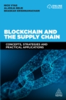 Blockchain and the Supply Chain : Concepts, Strategies and Practical Applications - eBook