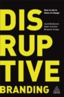 Disruptive Branding : How to Win in Times of Change - Book