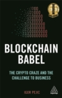 Blockchain Babel : The Crypto Craze and the Challenge to Business - Book