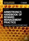 Armstrong's Handbook of Reward Management Practice : Improving Performance Through Reward - Book