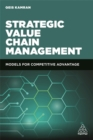 Strategic Value Chain Management : Models for Competitive Advantage - Book