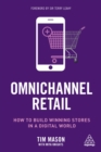Omnichannel Retail : How to build winning stores in a digital world - eBook