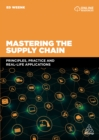 Mastering the Supply Chain : Principles, Practice and Real-Life Applications - eBook