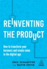 Reinventing the Product : How to Transform your Business and Create Value in the Digital Age - Book