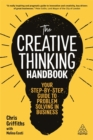 The Creative Thinking Handbook : Your Step-by-Step Guide to Problem Solving in Business - Book