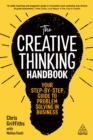The Creative Thinking Handbook : Your Step-by-Step Guide to Problem Solving in Business - eBook