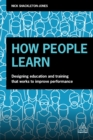 How People Learn : Designing Education and Training that Works to Improve Performance - eBook