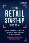 The Retail Start-Up Book : Successfully Plan, Launch and Grow a Business - eBook